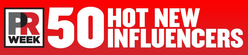 PRWeek 50 hot new influencers