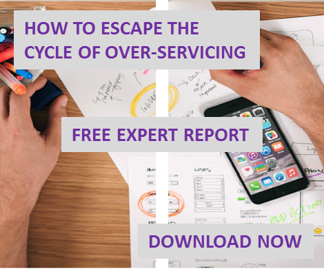 How To Escape The Cycle Of Over-Servicing