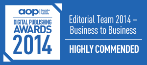 Digital Publishing Awards 2014: Editorial Team Business To Business - Highly Commended
