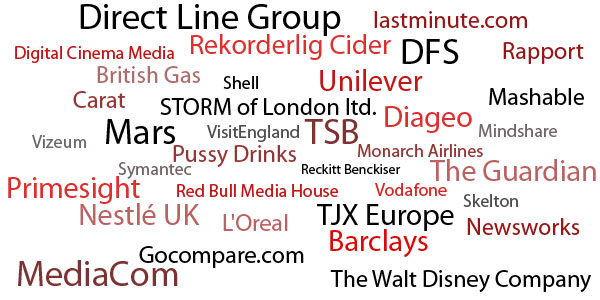 Barclays British Gas DFS Diageo Direct Line Group Gocompare.com lastminute.com L'Oreal Mars Monarch Airlines Nestlé UK Ltd Pussy Drinks Reckitt Benckiser Red Bull Media House Rekorderlig Cider Shell STORM of London ltd. Symantec TJX Europe TSB Unilever VisitEngland Vodafone