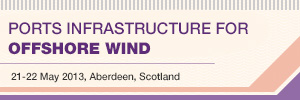 Ports For Future Offshore Wind, 21-22 May 2013, Aberdeen
