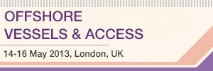 Offshore Vessels &amp; Access 14-16 May 2013