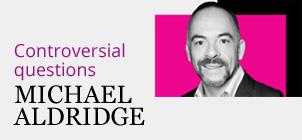 Michael Aldridge: Controversial questions