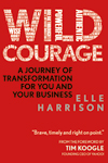 Wild Courage, by Elle Harrison